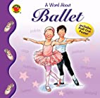 A Word About Ballet by Lynne Gibbs