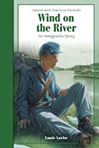Wind on the River: A Story of the Civil War…