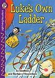SWALLOW, Su: Luke's Own Ladder, Level P (Lightning Readers: Level P)