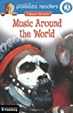Lithgow, John: Music Around the World, Level 3: A Musical Adventure (Lithgow Palooza Readers: Level 3)