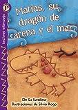 SWALLOW, Su: Matías, su dragon de arena y el mar (Matt¿s Sand and Sea Dragon) , Level P (Lectores Relampago: Level P) (Spanish Edition)