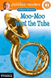 Lithgow, John: Moo-Moo Went the Tuba, Level 2: A Musical Adventure (Lithgow Palooza Readers: Level 2)