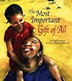 The Most Important Gift of All by David…