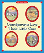 Grandparents Love Their Little Ones Tell Me…