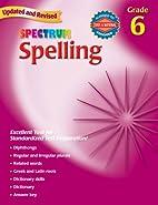 Spectrum Spelling, Grade 6 (Spectrum) by…