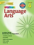 Spectrum Language Arts, Grade 4 by Betty…