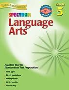 Spectrum Language Arts, Grade 5 by Betty…