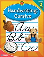 Handwriting: Cursive, Grades 2 and Up by…