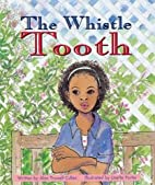 The whistle tooth (Storyteller) by Alan…