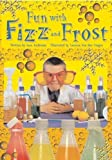 Anderson, Jean: Fun with Fizz and Frost (Storyteller Raging Rivers)