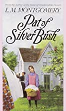Pat of Silver Bush by L. M. Montgomery