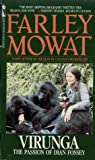 Mowat, Farley: Virunga Passion of Dian Fossey