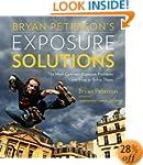 Bryan Peterson's Exposure Solutions:...