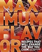 Maximum Flavor: Recipes That Will Change the…