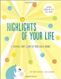 Rosenthal, Amy Krouse: Highlights of Your Life: A Journal that Glows as Your Child Grows