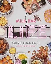 Milk Bar Life: Recipes & Stories: A Cookbook…
