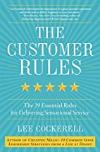The Customer Rules: The 39 Essential Rules…