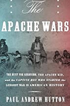 The Apache Wars: The Hunt for Geronimo, the…