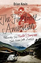 The Footloose American: Following the Hunter…