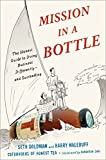 Goldman, Seth: Mission in a Bottle: The Honest Guide to Doing Business Differently--and Succeeding