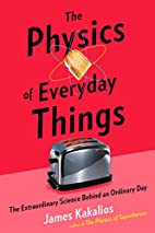 The Physics of Everyday Things: The…