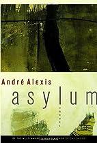 Asylum by André Alexis