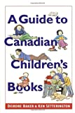 Setterington, Ken: A Guide to Canadian Children's Books