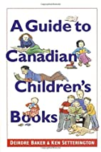 A Guide to Canadian Children's Books in…