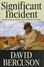 Significant Incident: Canada's Army,…