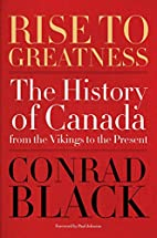 Rise to Greatness: The History of Canada…