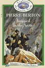 Berton, Pierre: Trapped in the Arctic