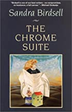The Chrome Suite by Sandra Birdsell