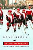 Bidini, Dave: Tropic of Hockey: My Search for the Game in Unlikely Places