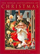 The World Encyclopedia of Christmas by Gerry…
