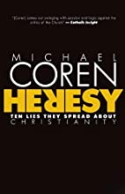 Heresy: Ten Lies They Spread About…