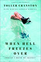 When Hell Freezes Over Should I Bring My…