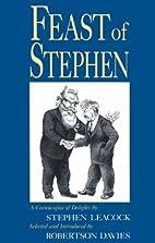 Feast of Stephen by Stephen Leacock
