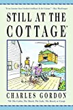 Gordon, Charles: Still at the Cottage