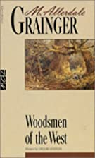 Woodsmen of the West by Martin Allerdale…