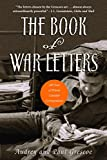 Grescoe, Paul: The Book of War Letters: 100 Years of Private Canadian Correspondence