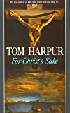 Harpur, Tom: For Christ&#39;s Sake