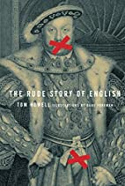 The Rude Story of English by Tom Howell