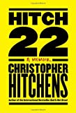 Hitchens, Christopher: Hitch-22: Some Confessions and Contradictions