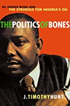 Politics of Bones, The: Dr. Owens Wiwa And…