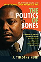 The Politics of Bones: Dr. Owens Wiwa and…