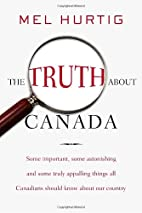 The Truth About Canada: Some Important, Some…