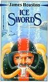 James M. Houston: Ice Swords