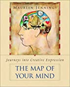 The Map of Your Mind: Journeys into Creative…