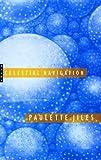 Jiles, Paulette: Celestial Navigation