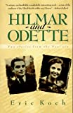 Koch, Eric: Hilmar and Odette: Two Stories from the Nazi Era